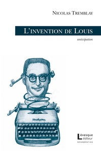 L'invention de Louis