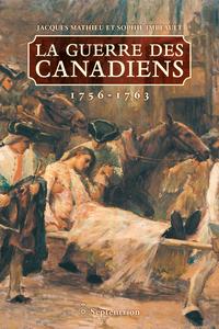 La Guerre des Canadiens. 1756-1763