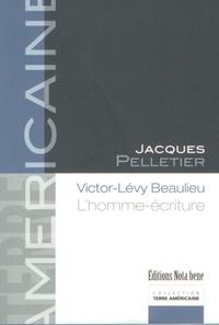 Victor-Lévy Beaulieu. L'homme-écriture