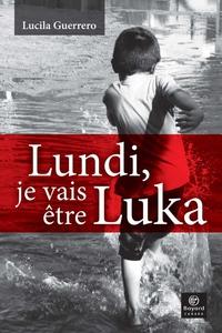 Lundi, je vais être Luka