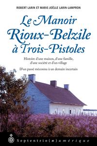 Manoir Rioux-Belzile à Trois-Pistoles