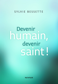 Devenir humain, devenir saint!