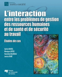 L' interaction entre les problèmes de gestion des ressources humaines et de santé et de sécurité au travail