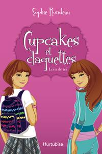 Cupcakes et claquettes T1 - Loin de toi