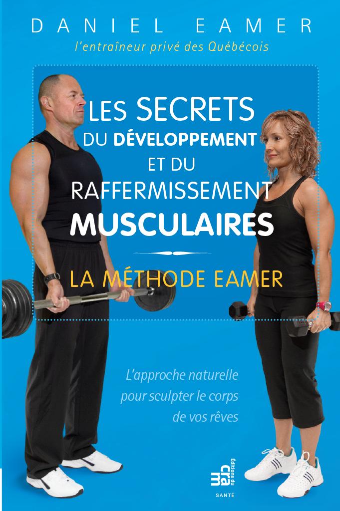 Les secrets du développement et du raffermissement musculaires, La méthode Eamer