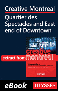 Creative Montreal -Quartier des Spectacles-East End Downtown