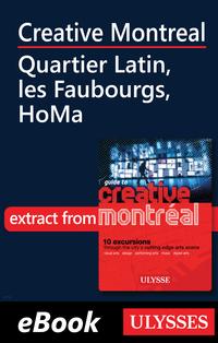 Creative Montreal - Quartier Latin, les Faubourgs, HoMa
