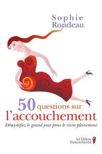 50 questions sur l'accouchement