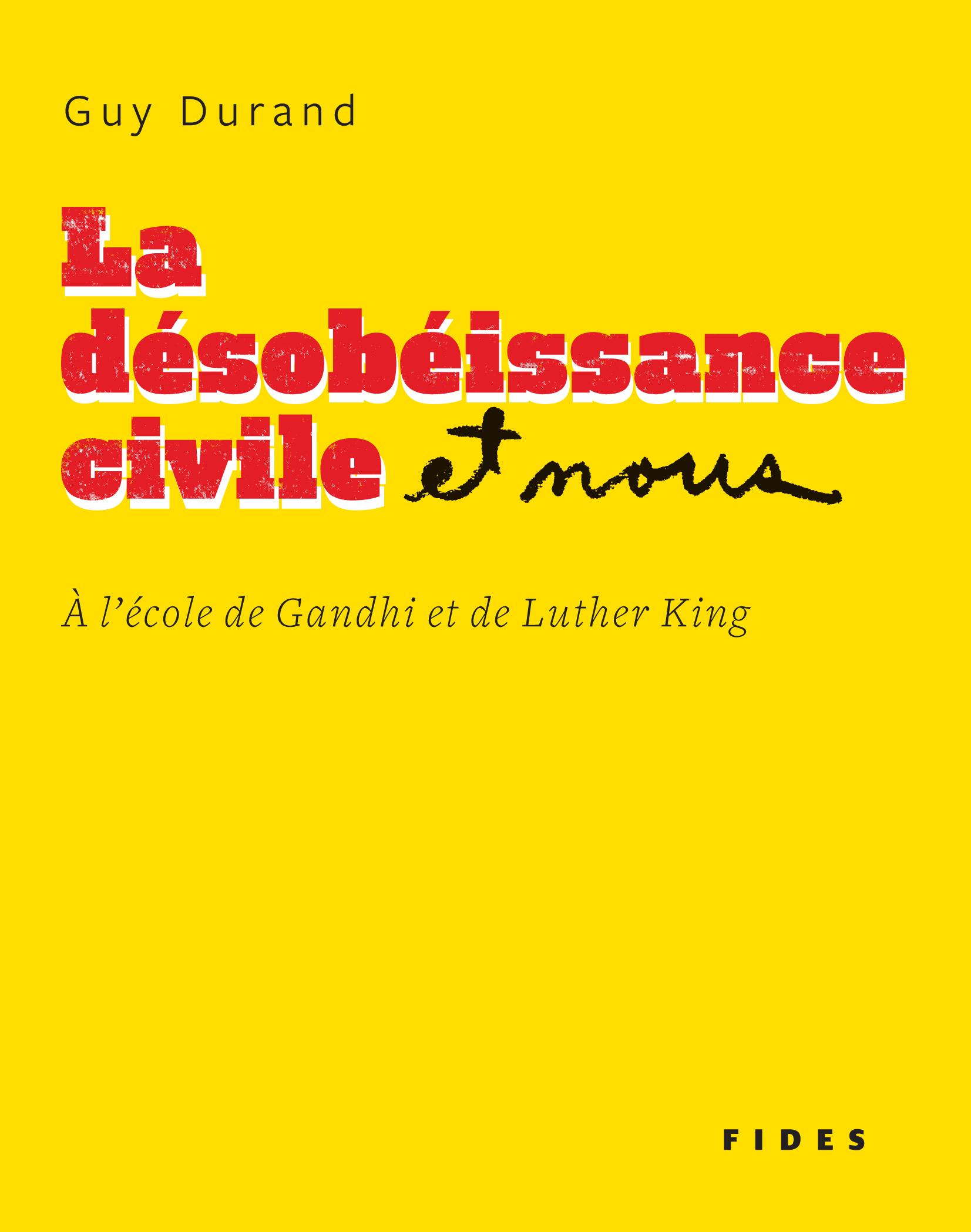 La désobéissance civile et nous, À l'école de Gandhi et de Luther King
