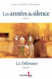 Les années du silence, tome 2 : La délivrance