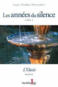 Les années du silence, tome 6 : L'oasis
