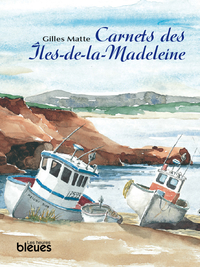 Carnets des Îles-de-la-Madeleine