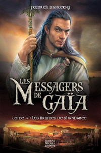 Les Messagers de Gaïa 4 - Les brumes de Shandarée