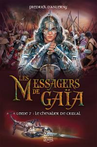 Les Messagers de Gaïa 7 - Le chevalier de cristal