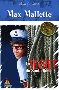 Max Mallette Le secret du Santa Rosa