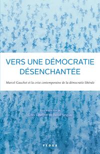 Vers une démocratie désench...