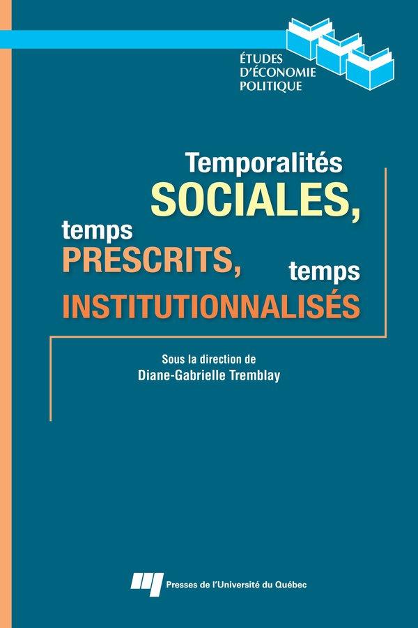 Temporalités sociales, temps prescrits, temps institutionnalisés