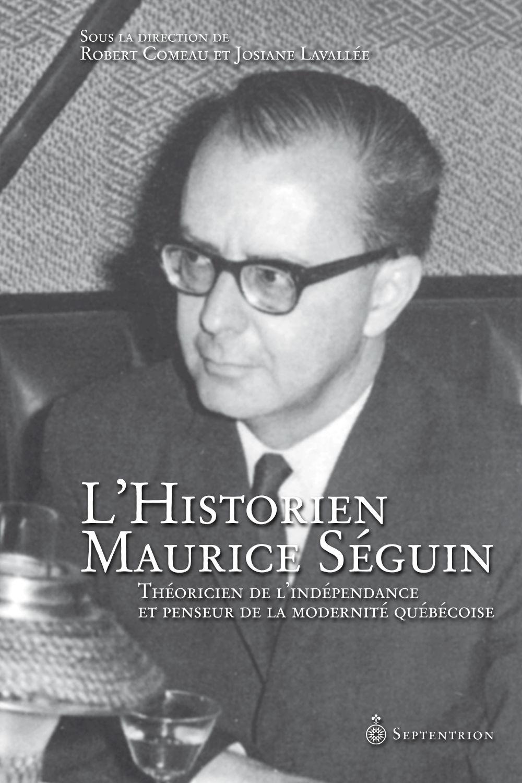 L'Historien Maurice Séguin