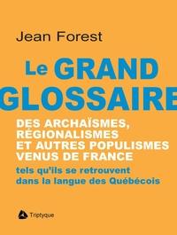 Le grand glossaire des archaïsmes, régionalismes et autres populismes venus de France