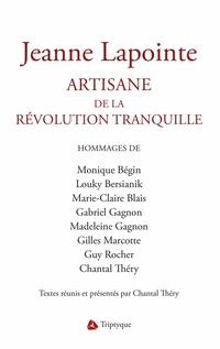 Jeanne Lapointe. Artisane de la Révolution tranquille