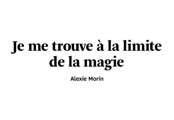 Je me trouve à la limite de la magie
