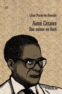 Aimé Césaire. Une saison en...