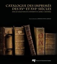 Catalogue des imprimés des XVe et XVIe siècles dans les collections de l'Université du Québec à Montréal
