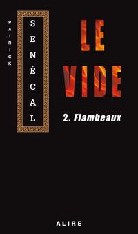 Vide 2. Flambeaux (Le)