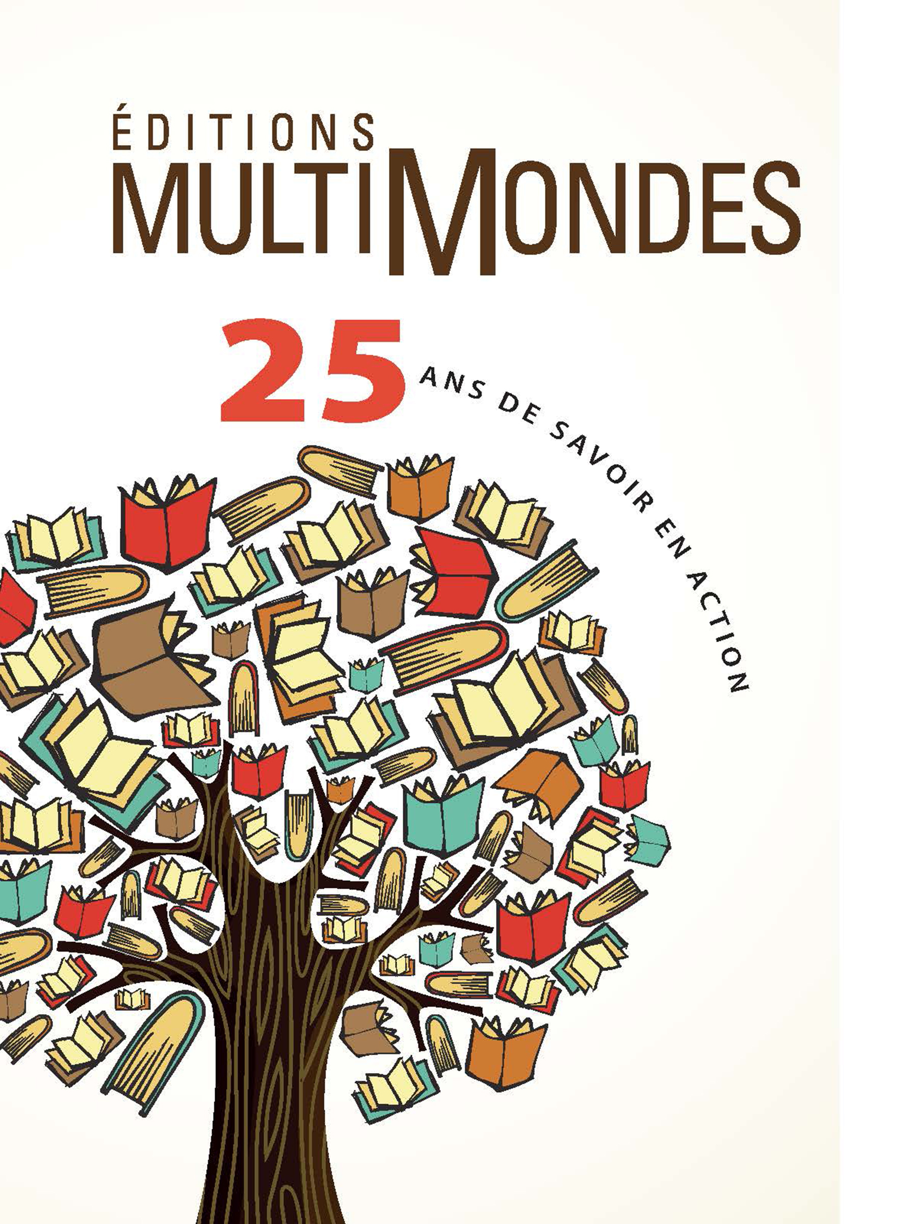 EDITIONS MULTIMONDES, 25 ANS DE SAVOIR EN ACTION