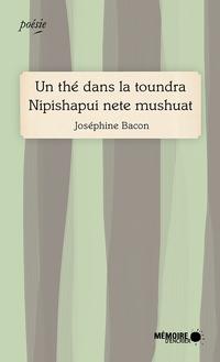 Un thé dans la toundra Nipishapui nete mushuat