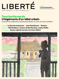 Revue Liberté 301 - Tous banlieusards - numéro complet