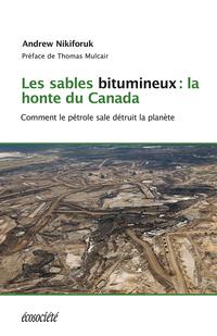 Les sables bitumineux: la honte du Canada
