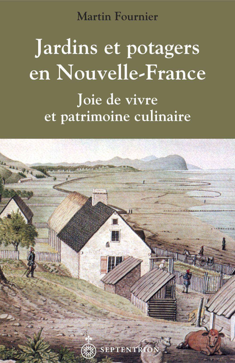 Jardins et potagers en Nouvelle-France