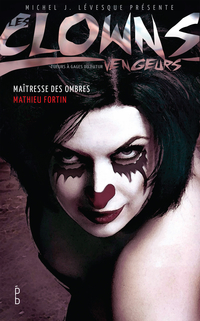 Les clowns vengeurs - Maîtresse des ombres