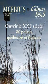 Mœbius no 136 : « Ouvrir le XXIe siècle. 80 poètes québécois et français » février 2013