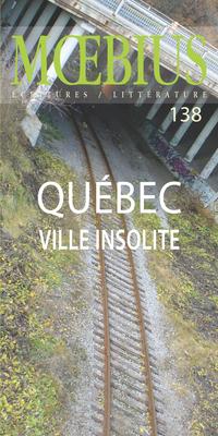 Mœbius no 138 : «Québec, ville insolite»  Septembre 2013