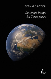 Le temps bouge   La Terre passe
