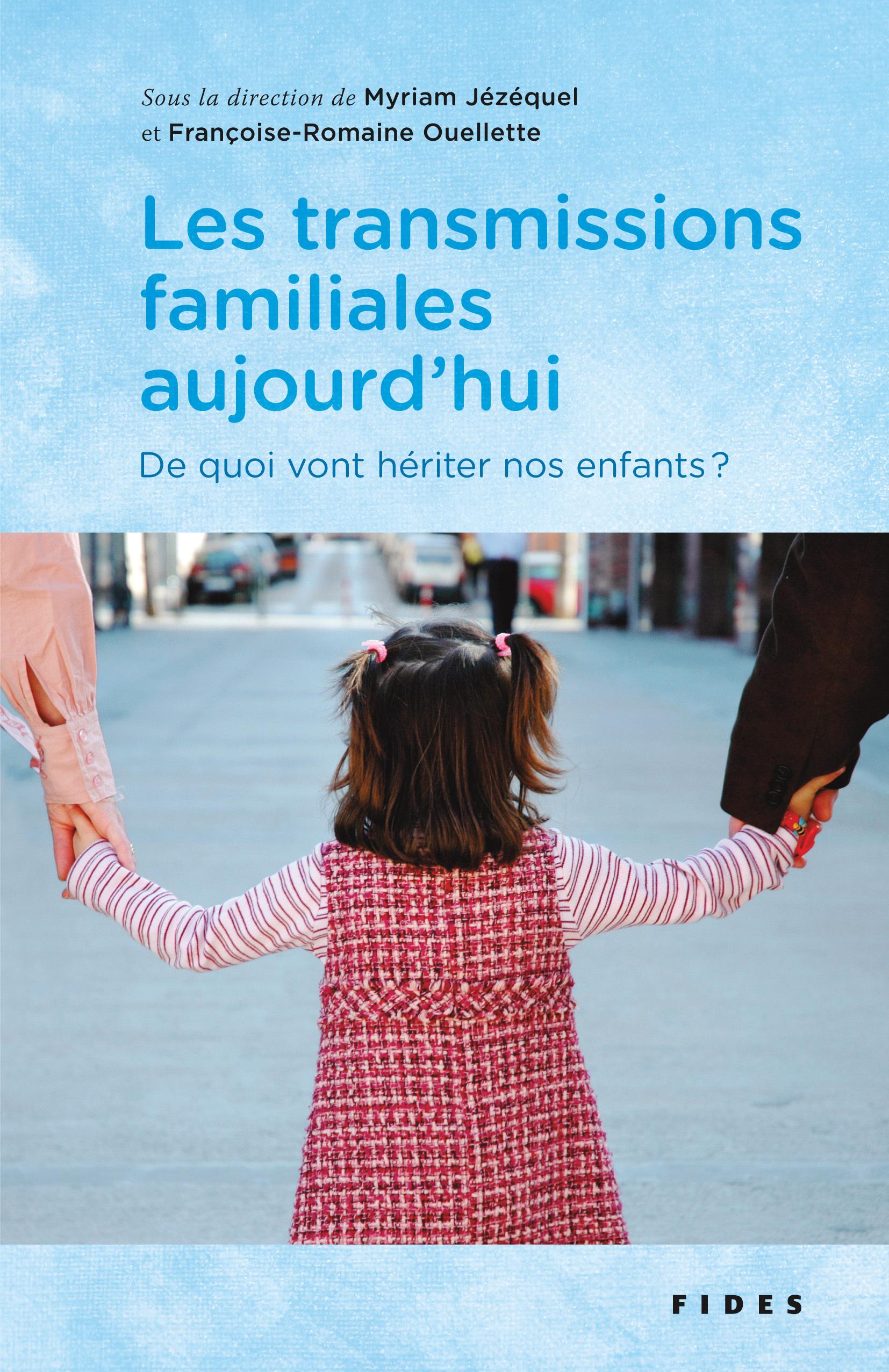 Les transmissions familiales aujourd'hui, De quoi vont hériter nos enfants??