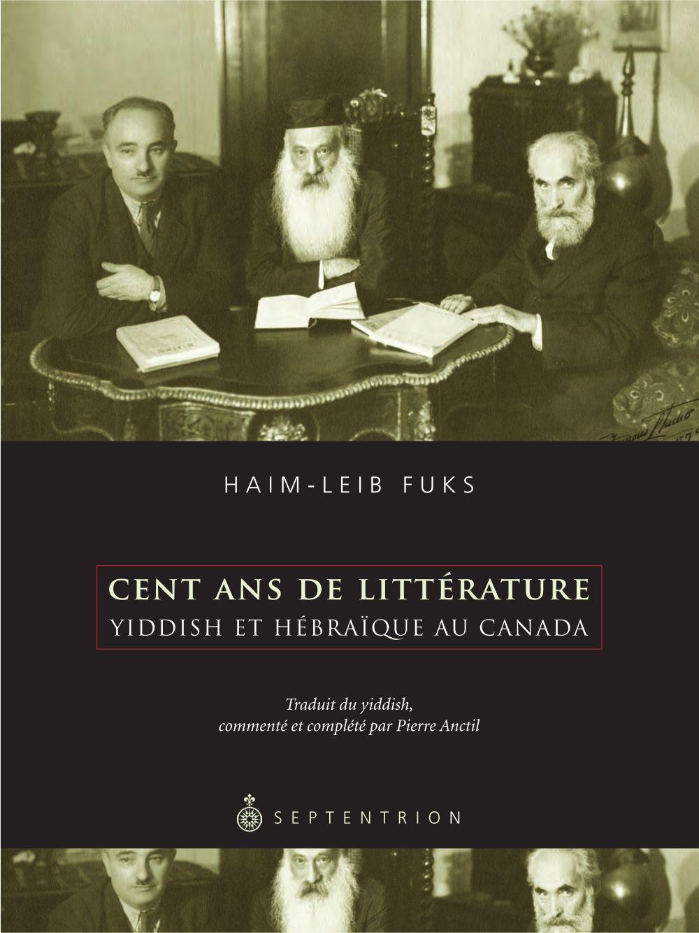 Cent ans de littérature yiddish et hébraïque au Canada