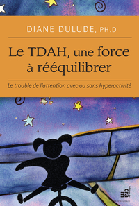 Le TDAH, une force à rééquilibrer