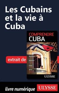 Les Cubains et la vie à Cuba
