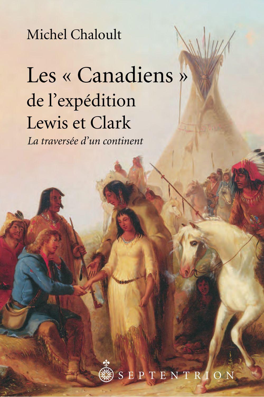 Les « Canadiens » de l'expédition Lewis et Clark, 1804-1806