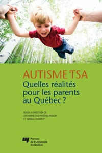 Autisme et TSA: quelles réalités pour les parents au Québec?