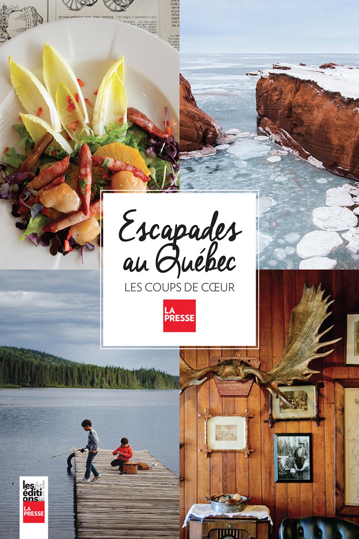Escapades au Québec, Les coups de coeur de La Presse