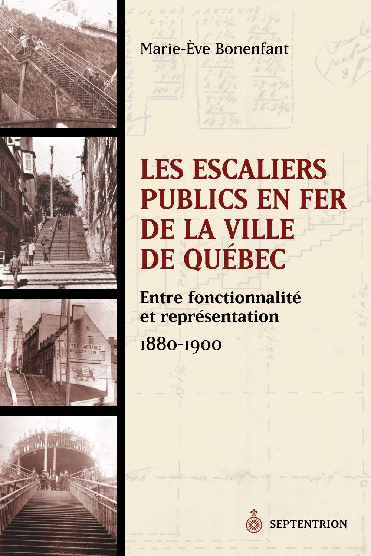 Les Escaliers publics en fer de la ville de Québec