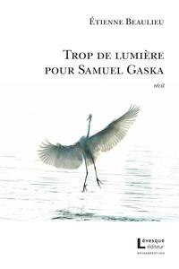 Trop de lumière pour Samuel Gaska