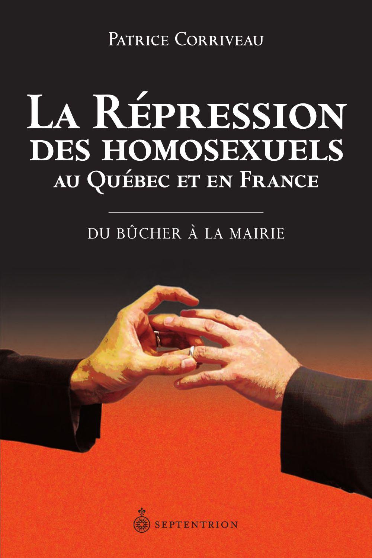 La Répression des homosexuels au Québec et en France