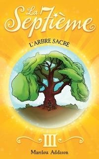 La Septième tome 3 - L'arbre sacré