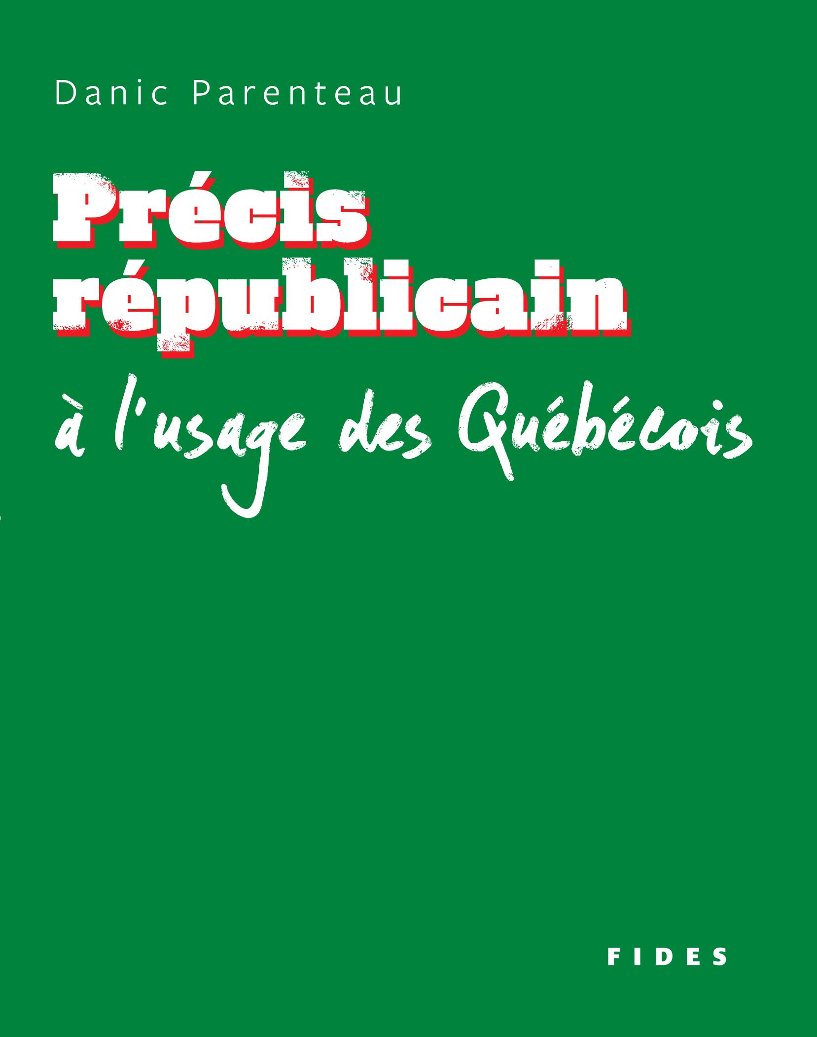 Précis républicain à l'usage des Québécois