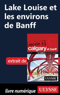 Lake Louise et les environs de Banff
